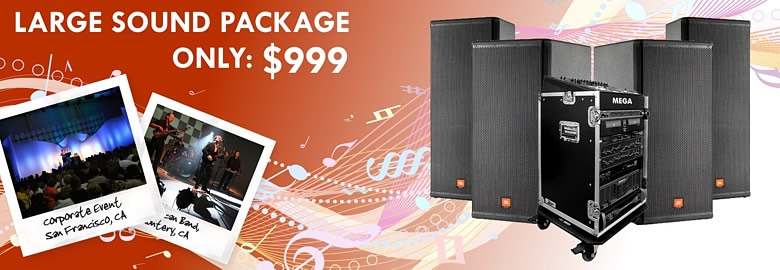 Large Sound Package Rental only $999