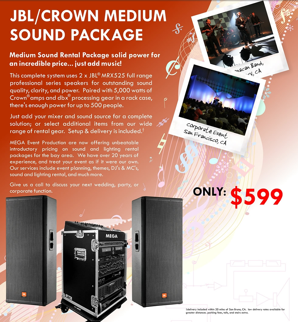 JBL / CROWN MEDIUM SOUND PACKAGE Medium Sound Rental Package solid power for an incredible price... just add music!  This complete system uses 2 x JBL MRX525 full range professional series speakers for outstanding sound quality, clarity, and power.  Paired with 5,000 watts of Crown amps and dbx processing gear in a rack case, there's enough power for up to 500 people.   Just add your mixer and sound source for a complete solution; or select additional items from our wide range of rental gear.  Setup & delivery is included.  ONLY $599 per day