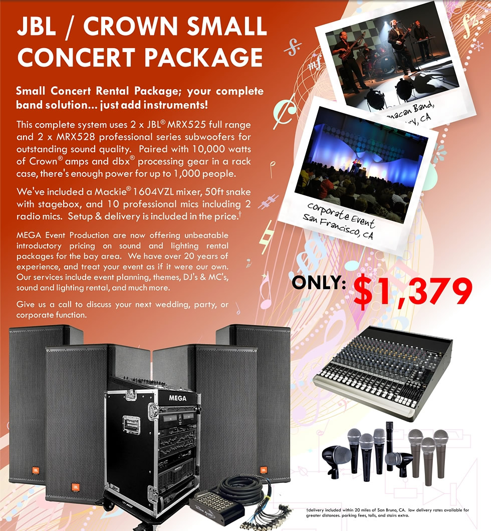 JBL / CROWN SMALL CONCERT PACKAGE Small Concert Rental Package; your complete band solution... just add instruments!  This complete system uses 2 x JBL MRX525 full range and 2 x MRX528 professional series subwoofers for outstanding sound quality.  Paired with 10,000 watts of Crown amps and dbx processing gear in a rack case, there's enough power for up to 1,000 people.   We've included a Mackie 1604VZL mixer, 50ft snake with stagebox, and 10 professional mics including 2 radio mics.  Setup & delivery is inluded in the price.  ONLY $1,379 per day